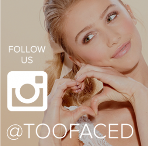 Too Faced Instagram promotional banner.
